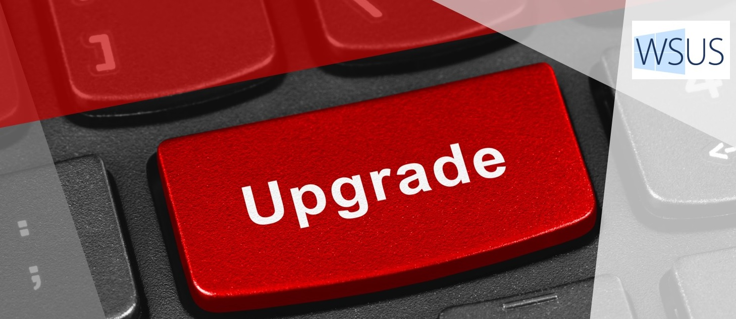 Upgrading your Windows computers with WSUS? Here's a